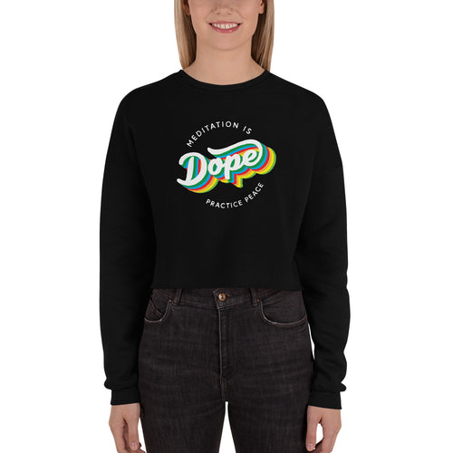 Meditation is Dope Practice PEACE ☮️ Crop Fleece Sweatshirt Women's 💃
