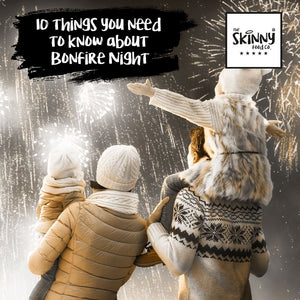 10 Things You Need To Know About Bonfire Night | theskinnyfoodco