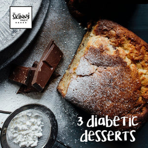 3 Diabetic Friendly Desserts | theskinnyfoodco
