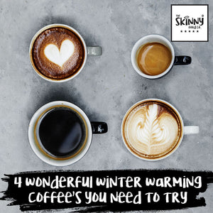 4 Wonderful Winter Warming Coffees You Need To Try | theskinnyfoodco