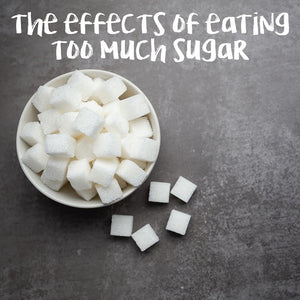 BLOG - THE EFFECTS OF EATING TOO MUCH SUGAR - WHAT DOES IT DO TO YOUR BODY? | theskinnyfoodco