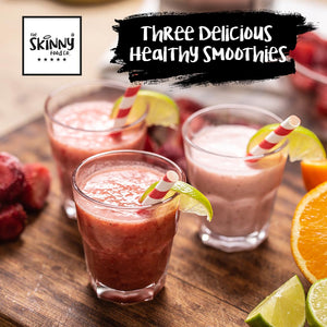 BLOG - THREE DELICIOUS HEALTHY SMOOTHIE RECIPES | theskinnyfoodco