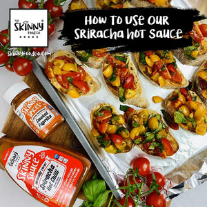 How To Use Our Sriracha Sauce | theskinnyfoodco