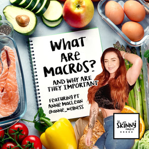 What are Macros? | theskinnyfoodco