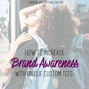 How to Increase Brand Awareness With a Unique Custom Tee