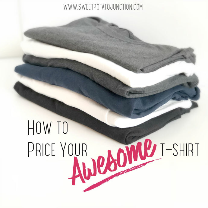 How to Price Your Awesome T-Shirt