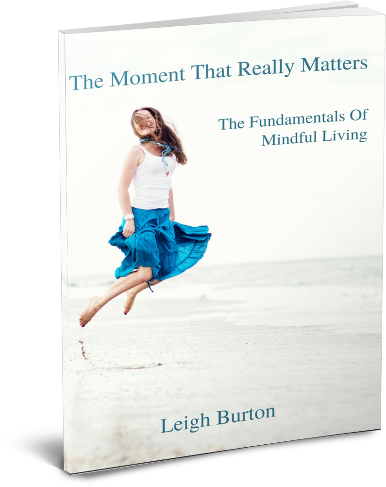 The Moment That Really Matters - 5 Keys For The Mindful Woman