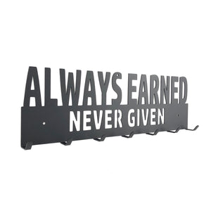 Always Earned Never Given Medal Hanger