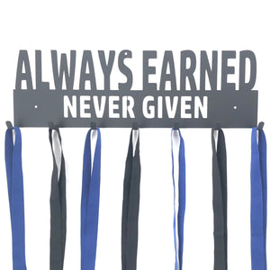 Always Earned Never Given Medal Holder