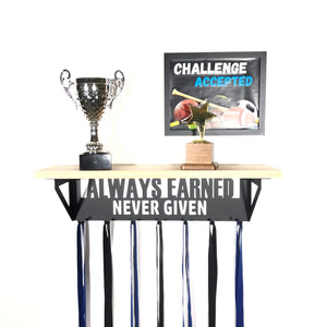 Always Earned Never Given Trophy Shelf - Pine
