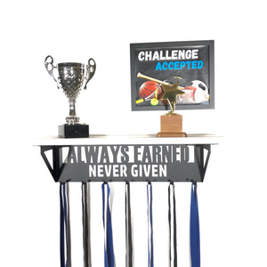 Always Earned Never Given Trophy Shelf - White