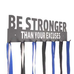 Be Stronger Than Your Excuses Medal Hanger