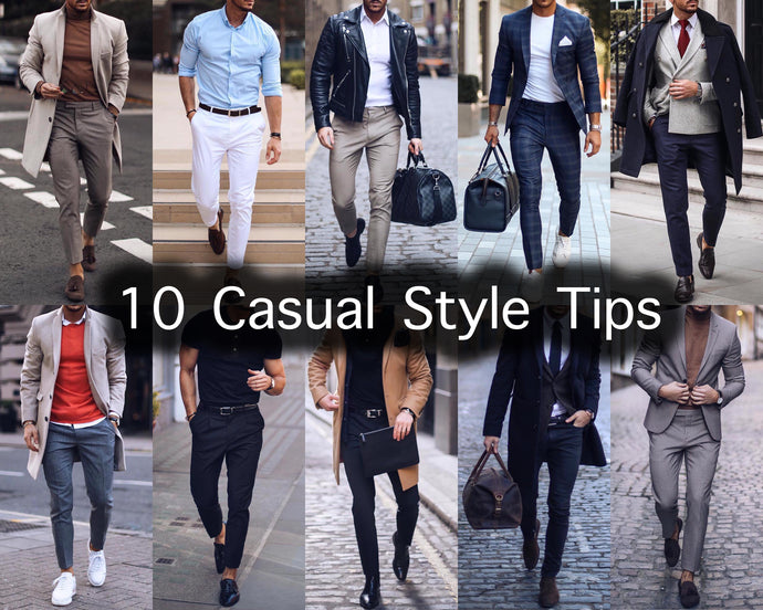 10 Casual Style Tips for Guys Who Want to Look Sharp