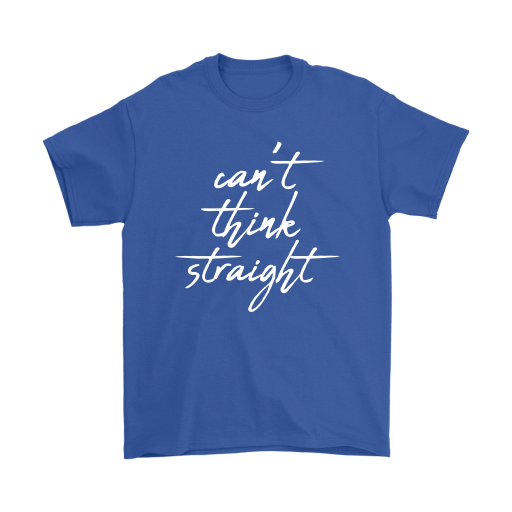 Can't Think Straight I Mens Tee
