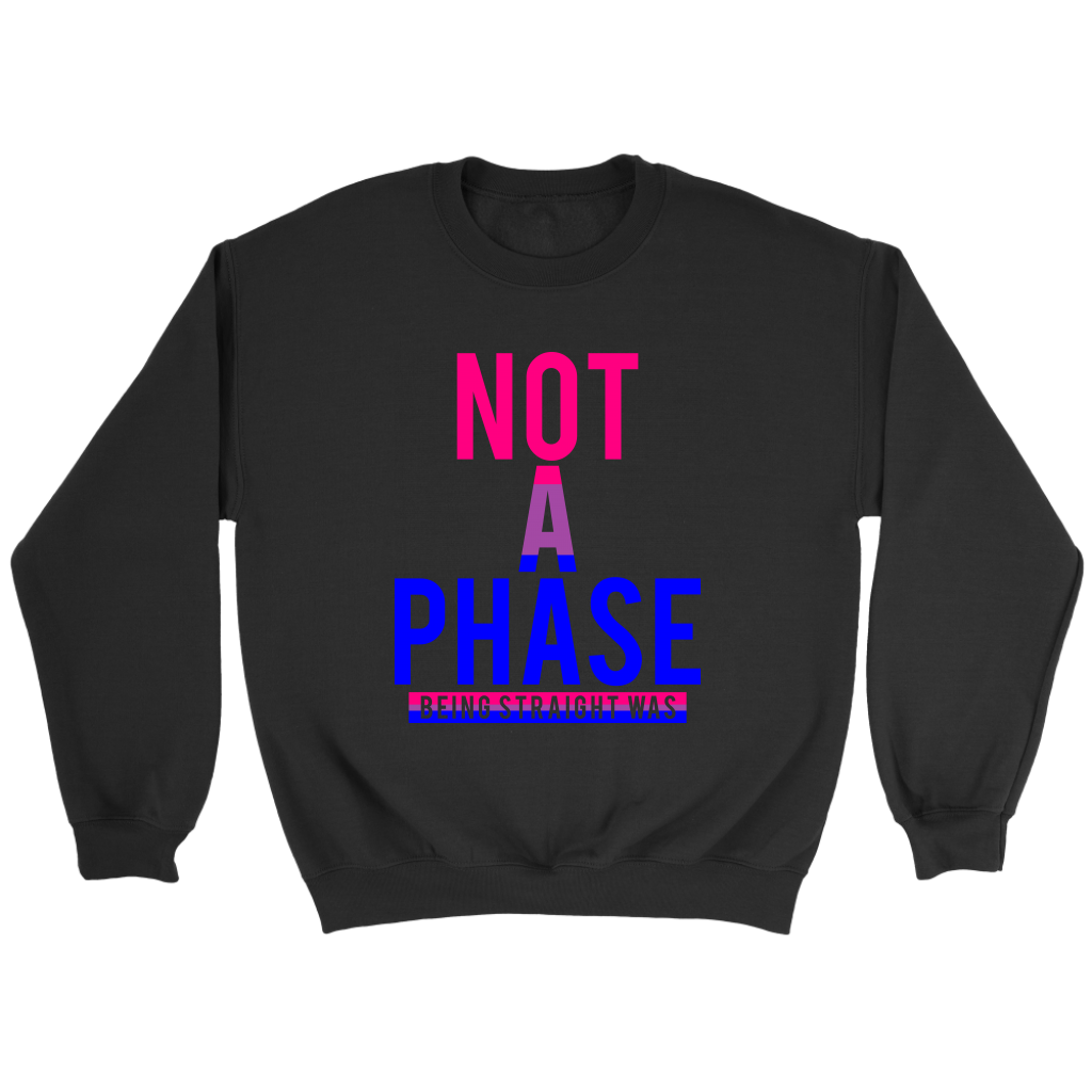 Not A Phase Sweatshirt