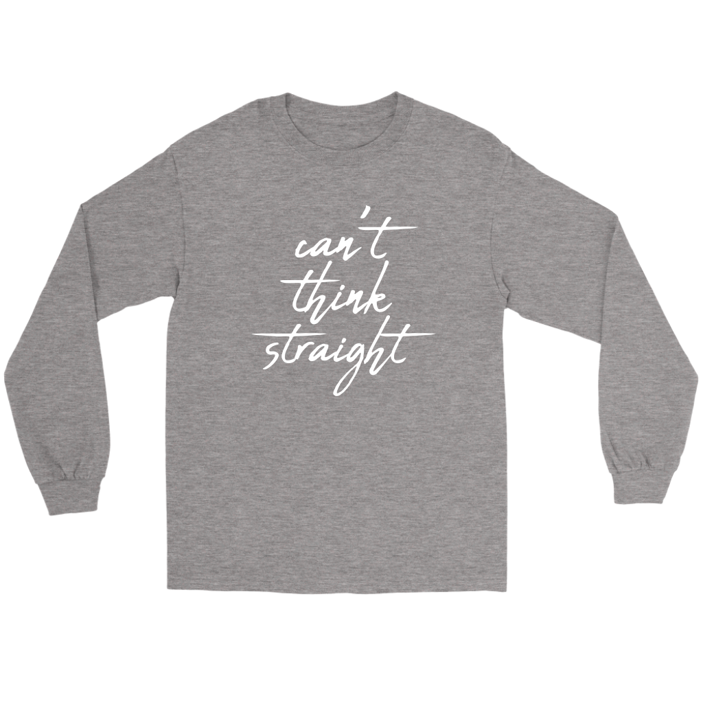 Can't Think Straight I Long Sleeve Tee