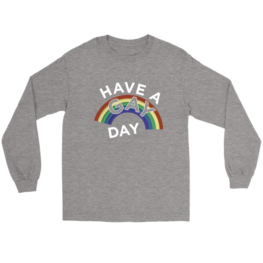 Have A Gay Day Long Sleeve Tee