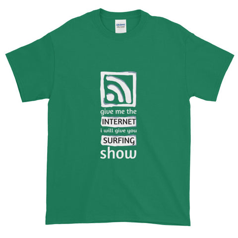 Give me The Internet, I Will Give You A Surfing Show Hobby T shirt