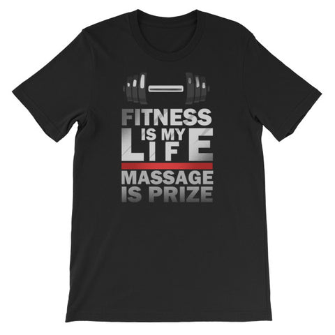 Fitness is My Life, Massage My Prize Gym Workout Premium TShirt