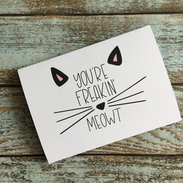 Freakin' Meowt / Blank Cat Greeting Card