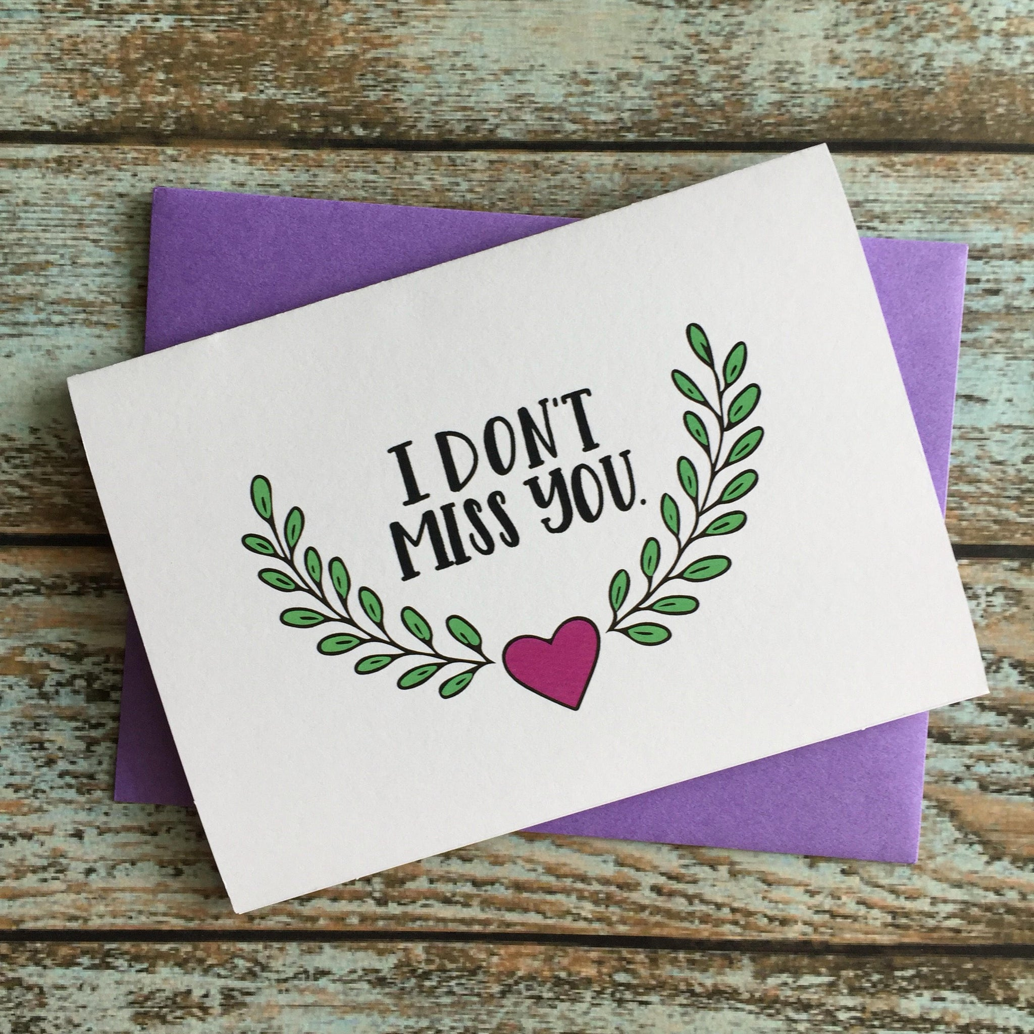 I Dont Miss You friendship // moving away card // Silly Card // Miss you Card // College moving Card // Card for her // Card for him