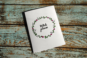 B*tch please snarky blank greeting card