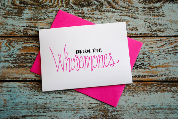 Control Your Whoremones Friends Blank Greeting Card
