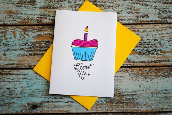 Cupcake Blow Me birthday blank card