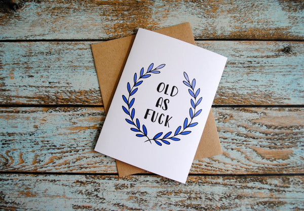 Old As F*ck Mature Birthday, Funny Birthday Card, Card for Him, Card for Her, Over the Hill, Dirty 30, Silly, Adult Humor