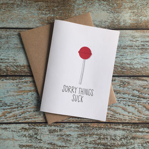 Sorry Things Suck Blank Greeting Card