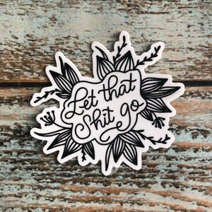 Let That Shit Go, Sweary Mantra Vinyl sticker
