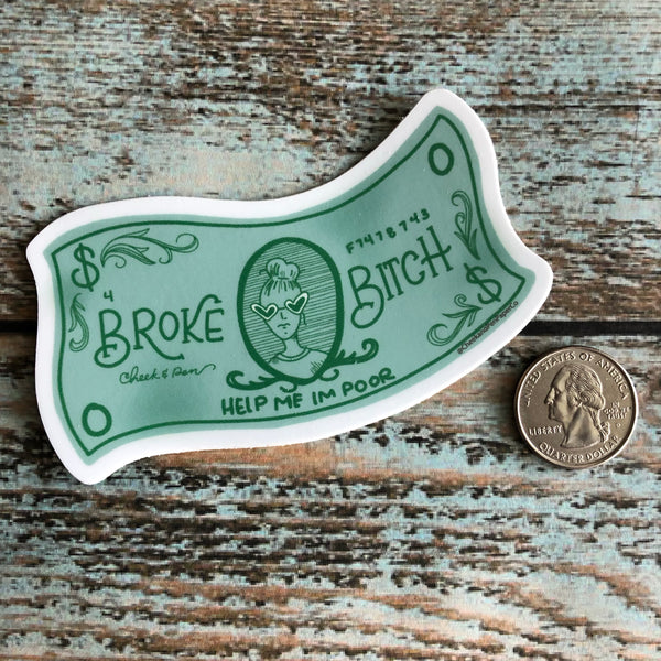 Broke Bitch Dolla Bill Vinyl Sticker