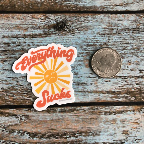 Everything Sucks Sunshine Mini vinyl sticker