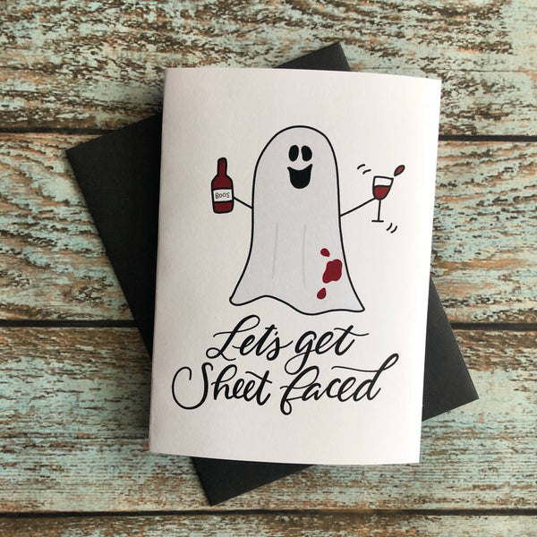 Let's Get Sheet Faced Boozy ghost Halloween card