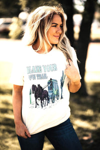 Blaze Your Own Trail Tee