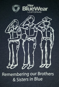 T-Shirt ~ Her BlueWear Uniform ~Police Memorial Commemorative ~ T-Shirt