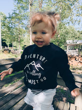 ADVENTURE IS CALLING SWEATSHIRT - TODDLER