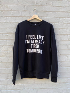 ALREADY TIRED TOMORROW SIGNATURE SOFT PULLOVER