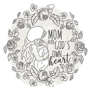 Mom After God's Own Heart