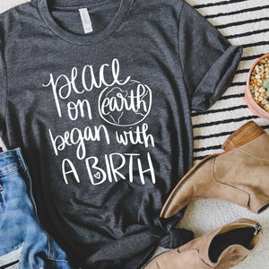 Peace on Earth Began with a Birth Unisex Tee