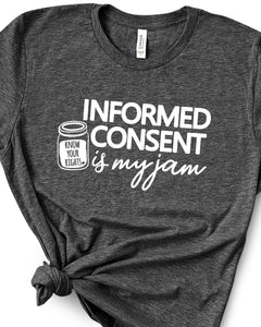 Informed Consent is My Jam Unisex T-shirt
