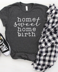 Home Sweet Home Birth Unisex Shirt
