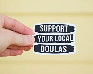 Support Your Local Doulas Sticker