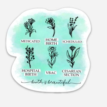 Birth is Beautiful Floral Sticker