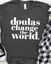 doulas change the world shirt
