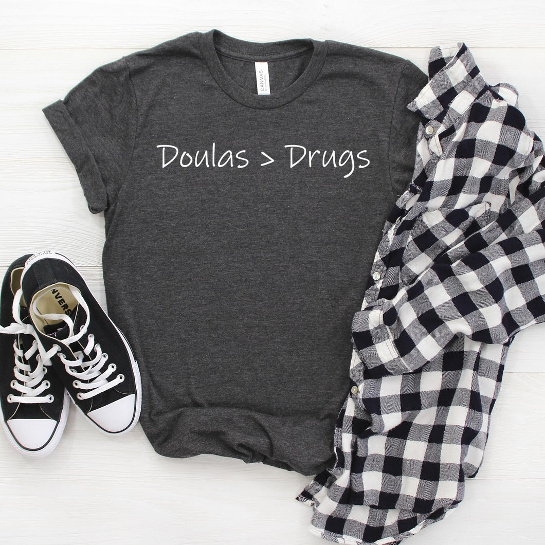 Doulas (are greater than) Drugs Unisex Tee