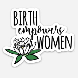 Birth Empowers Women Sticker