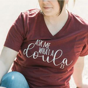 Ask Me What a Doula Is Unisex Tee