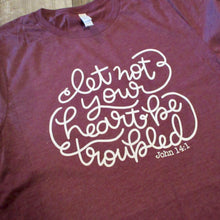 Let Not Your Heart Be Troubled Unisex Tee