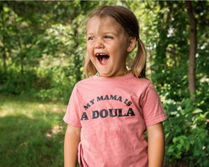 My Mama is a Doula - Infant/Toddler Tee